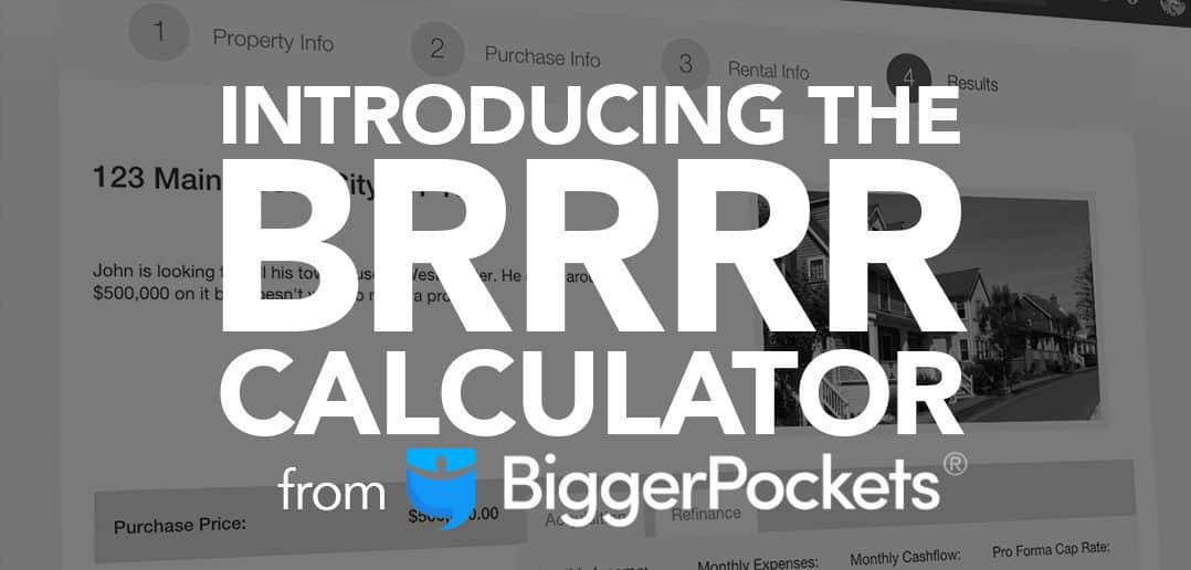 Introducing The BiggerPockets BRRRR Calculator!