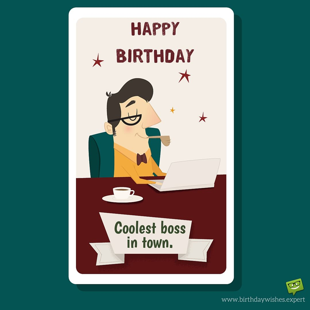 Flagrant Happy Birthday To Est Boss Your Boss Ny Ways To Say Happy Birthday To Bror Ny Ways To Say Happy Birthday To Your Girlfriend From To Ny Birthday Wishes gifts Funny Ways To Say Happy Birthday