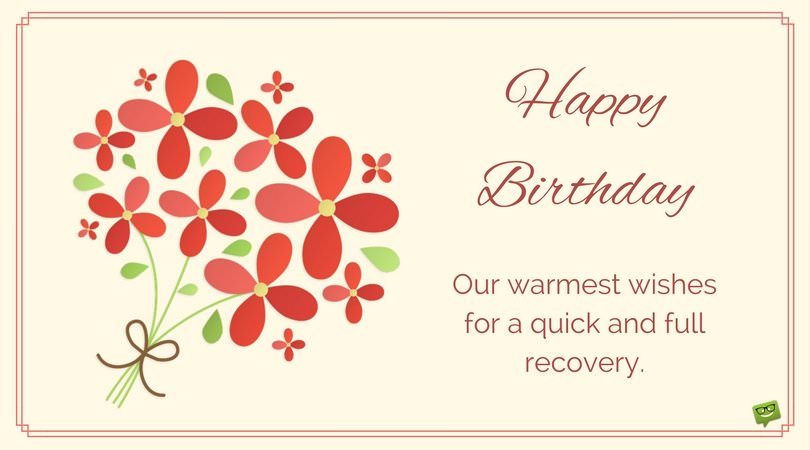 Happy Birthday and Get Well Soon\ - sample happy birthday email