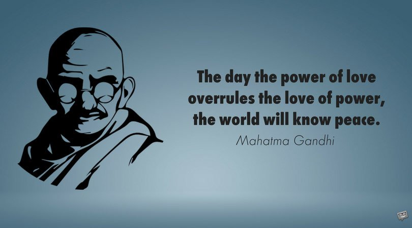 103 Mahatma Gandhi Quotes About Nonviolence Truth And Love