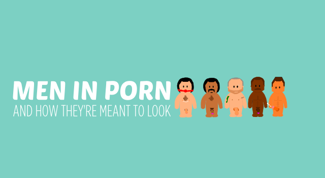 MEN IN PORN and how they're meant to look