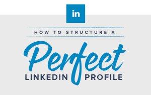 Perfect Linkedin profile tips