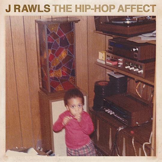 J Rawls - The Hip-Hop Affect
