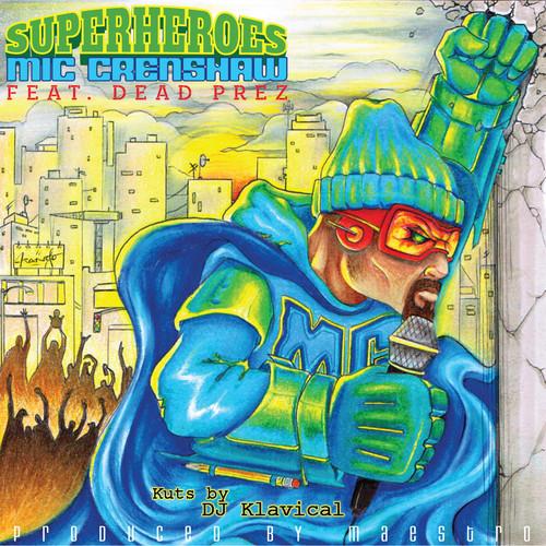 Mic Crenshaw f/ Dead Prez- 'Superheroes'