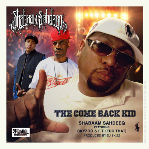 "Shabaam Sahdeeq ft. Skyzoo & F.T. (produced by DJ Skizz) ""The Come Back Kid"""