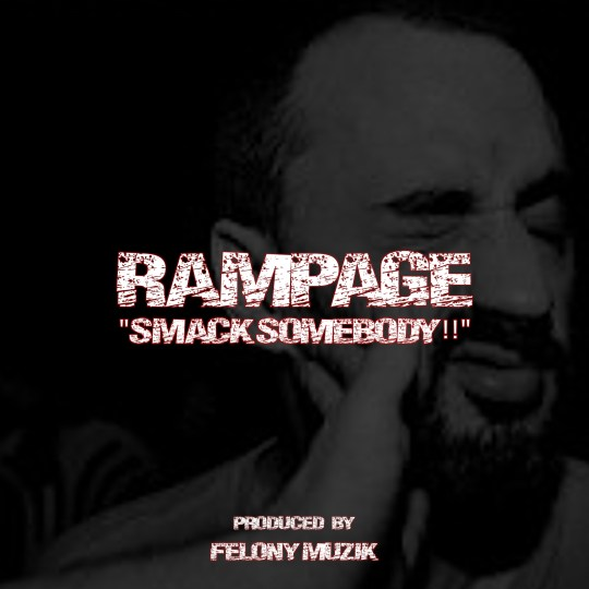 "Rampage ""Smack Somebody!!"""