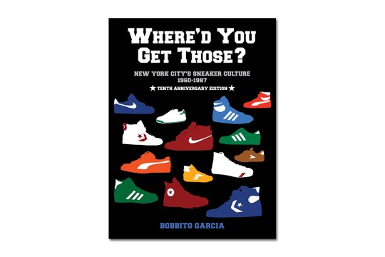 whered-you-get-those-new-york-citys-sneaker-culture-1960-1987-10th-anniversary-edition-by-bobbito-garcia-01