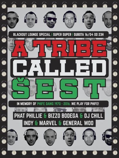 Blackout Lounge - A Tribe Called Šest (We Play For Phife) @ Super Super (16. 4.)