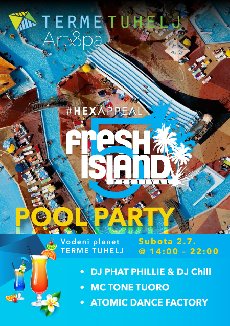 Fresh Island Pool Party @ Terme Tuhelj (2. 7.)