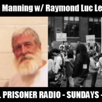 Political Prisoner Radio - Raymond Luc Levasseur, Thomas Manning and police terrorism