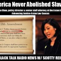 Black Talk Radio News - America in fact did not abolish slavery w/ Angela Chan