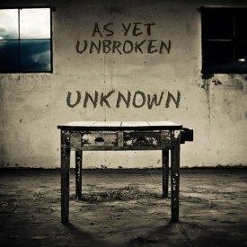 As Yet Unbroken, Unknown