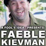 Fools-Faeble-Kievman-Promo