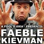 Fools-Faeble-Kievman-Episode