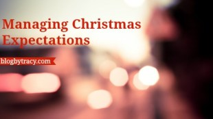 Managing Christmas Expectations