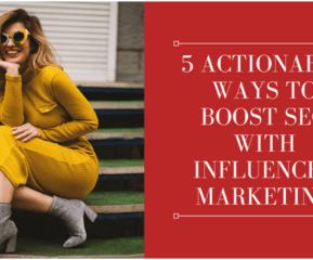 5 Actionable Ways to Boost SEO With Influencer Marketing