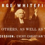 George Whitefield: Pray for Others, As Well As Yourself