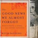 Book Review: The Good News We Almost Forgot by Kevin DeYoung