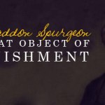 Charles Haddon Spurgeon: The Great Object of Astonishment