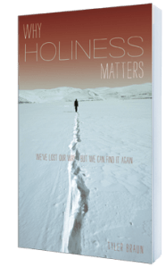 Why Holiness Matters by Tyler Braun
