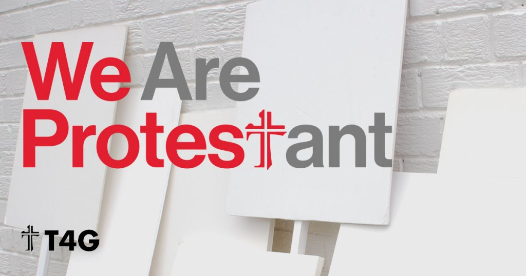 T4G 2016: We are Protestant