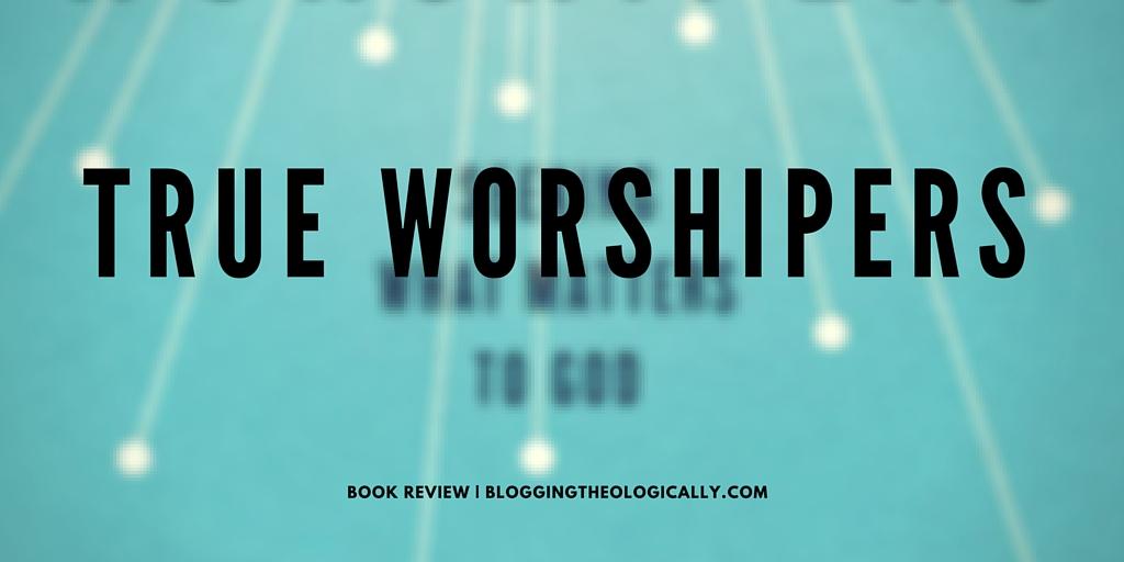 true-worshipers