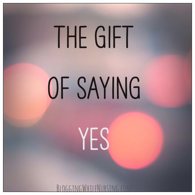 The Gift of Saying Yes