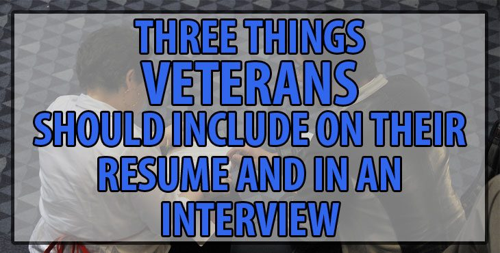 Three things Veterans should include on their resume and in an - what should be included in resume