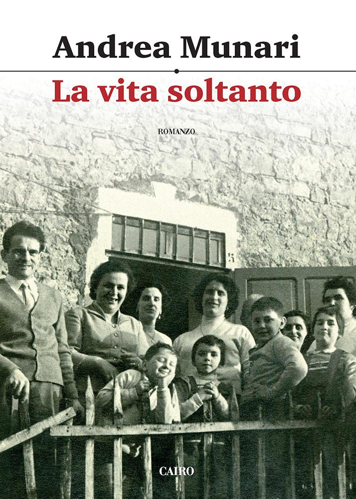 """Perchè dovete leggere """"La vita soltanto"""" di Andrea Munari #libri #lavitasoltanto #Munari #CairoEditore"""