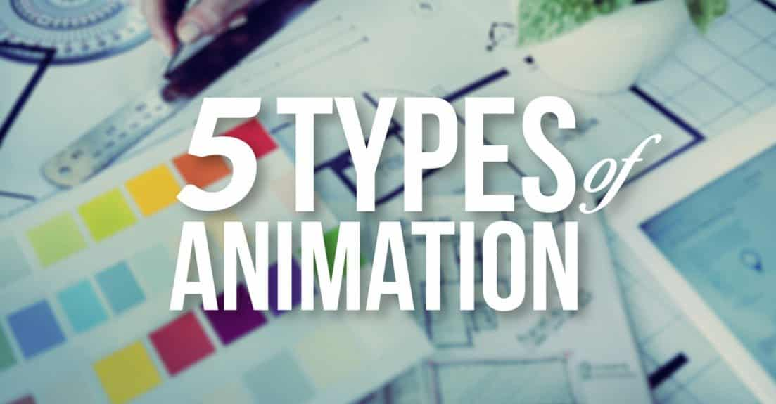 The 5 Types of Animation - A Beginner\u0027s Guide