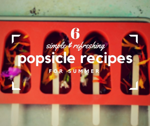 6 Simple, Refreshing Popsicle Recipes for Summer