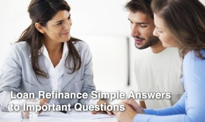 Loan Refinance Simple Answers to Important Questions - Blown Mortgage