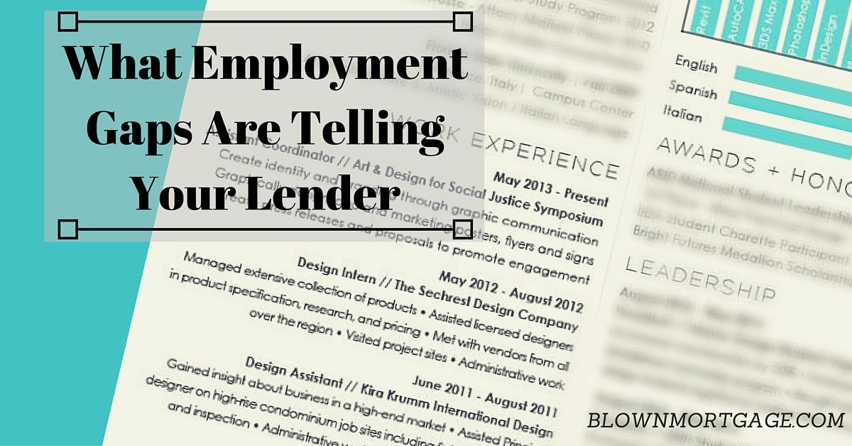 What Employment Gaps Are Telling Your Lender - Blown Mortgage - gaps in employment