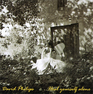 David Philips - Heal Yourself Alone