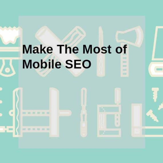Make The Most of Mobile SEO