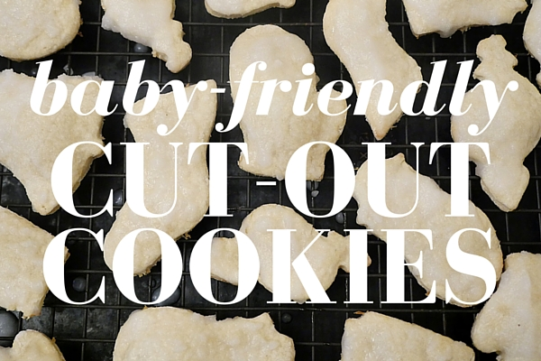 Baby Friendly Cut-Out Cookies