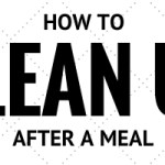 How to Clean Up After a Meal