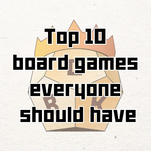 Top 10 board games everyone should have   Board Game Reviews