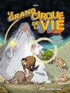 le_grand_cirque_de_la_vie_couv