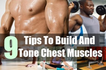 9 Tips To Build And Tone Chest Muscles