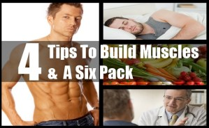 Build Muscles & A Six Pack