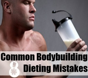Common Bodybuilding Dieting Mistakes