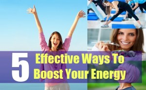 5 Effective Ways To Boost Your Energy