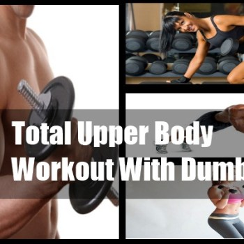 Upper Body Workout With Dumbbells