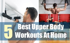 5 Best Upper Body Workouts At Home