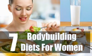 7 Bodybuilding Diets For Women