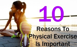 10 Reasons To Physical Exercise Is Important