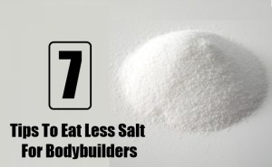 Tips To Eat Less Salt For Bodybuilders