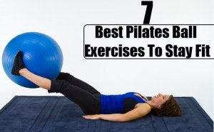 Best Pilates Ball Exercises To Stay Fit