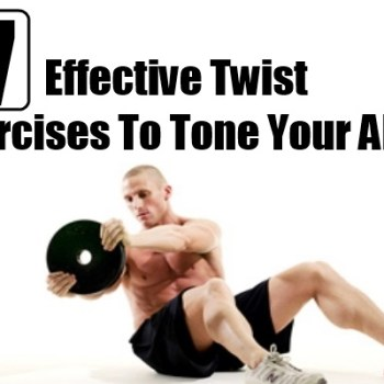 Effective Twist Exercises To Tone Your Abs